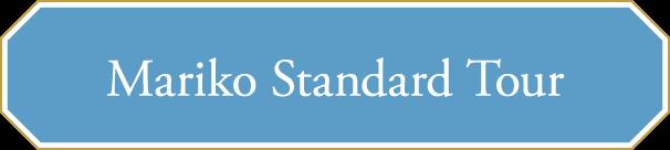 Mariko Standard Tour